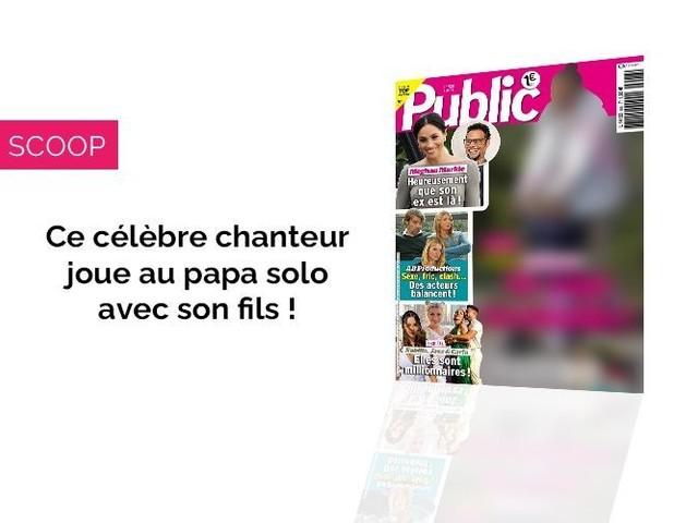 Magazine Public - Ce célèbre chanteur joue au papa solo avec son fils