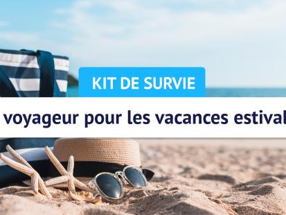 Kit de survie du voyageur pour les vacances d'été 2019