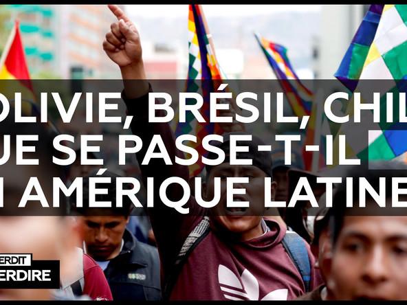Interdit d'interdire – Bolivie, Brésil, Chili… Que se passe-t-il en Amérique Latine ?