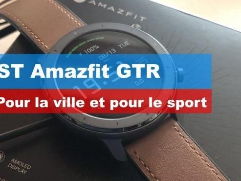 TEST AMAZFIT GTR Xiaomi , la smartwatch pour le sport et le bureau autonomie XXL (127€)