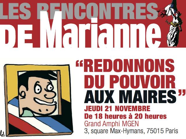 """""""Redonnons du pouvoir aux maires"""" : venez assister aux Rencontres de Marianne le 21/11 à Paris"""