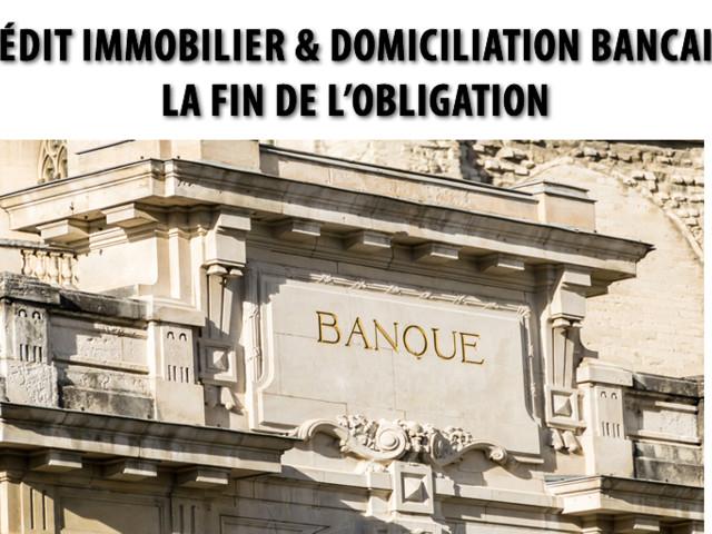 Crédit immobilier : l'obligation de domiciliation des revenus en échange d'un taux négocié bientôt supprimée