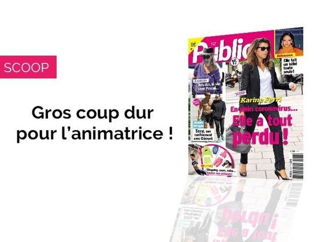 Magazine Public - Scoop : Karine Ferri a tout perdu