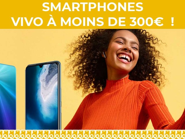 NOUVEAU : deux smartphones VIVO font leur entrée en France à moins de 300€ !