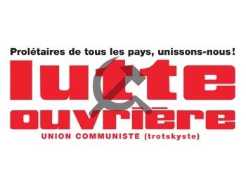 Editorial - Contre le grand capital, pour faire entendre le camp des travailleurs, votez Lutte ouvrière !