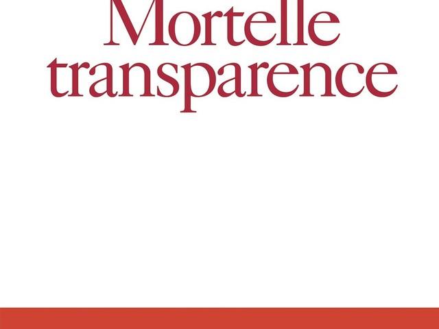 Sorite de Mortelle transparence, écrit par Denis Olivennes et Mathias Chichportich.