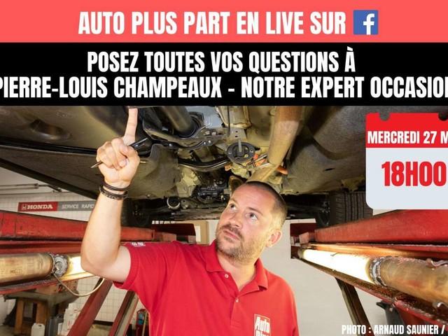 L'expert occasion d'Auto Plus en live le 27 mai sur Facebook