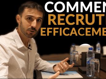 Comment recruter efficacement ?