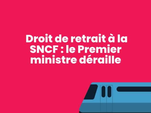 Droit de retrait à la SNCF : le Premier ministre déraille