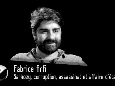 [Vidéo] Sarkozy, corruption, assassinat et affaire d'état ? Fabrice Arfi (Mediapart), par Thinkerview