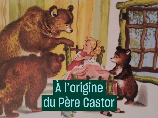 À l'origine du Père Castor