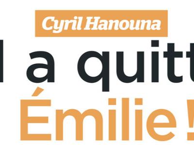 Cyril Hanouna, Emilie, la cause futile de leur séparation