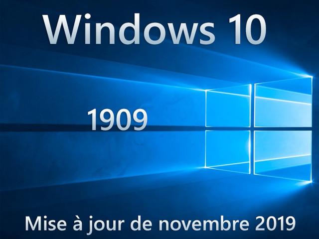 Windows 10 1909 : la mise à jour est débloquée pour tous les utilisateurs