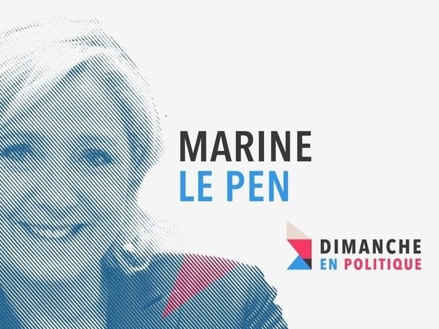 Marine Le Pen invitée de Dimanche en politique, aujourd'hui sur France 3.