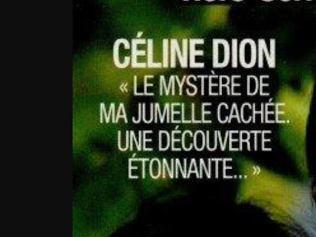 Céline Dion, «le mystère de ma jumelle cachée. Une découverte étonnante»