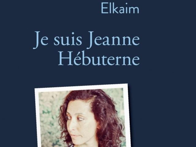 Je suis Jeanne Hébuterne - Olivia Elkaim (rentrée 08-17)