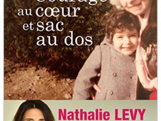 Courage au cœur et sac au dos, récit de la journaliste Nathalie Lévy.