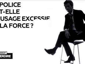 Interdit d'interdire : La police fait-elle un usage excessif de la force ?