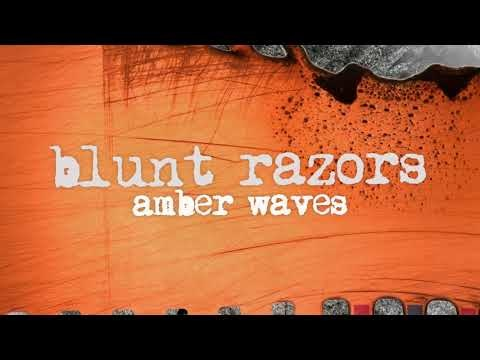 Blunt Razors (Slowcore/Post-Rock avec des membres de Planes Mistaken For Stars) lâche Amber Waves....