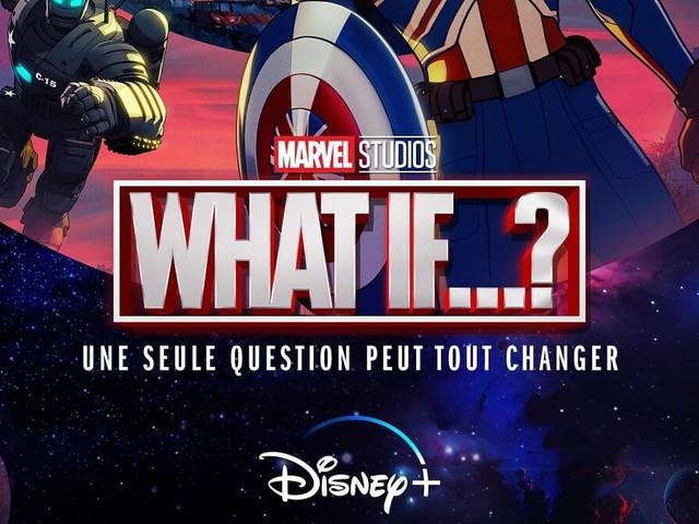 """""""What If...?"""" : première série animée Marvel, le 11 août sur Disney+"""