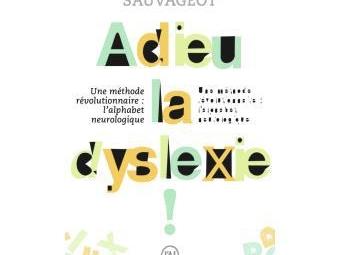 Adieu la dyslexie- Beatrice Sauvageot
