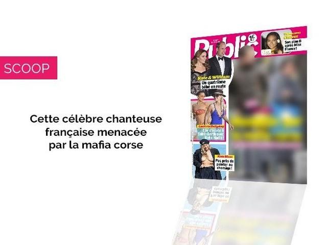 Magazine Public : SCOOP - Cette célèbre chanteuse est menacée par la mafia corse