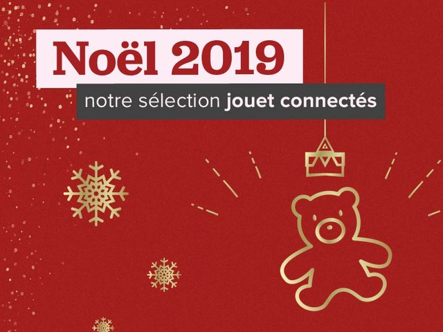 Idées cadeaux : notre sélection des meilleurs jouets à offrir pour Noël 2019
