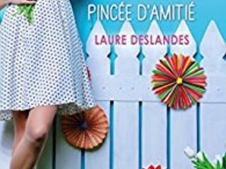 Quelques grammes de bonheur, une pincée d'amitié- Laure Deslandes