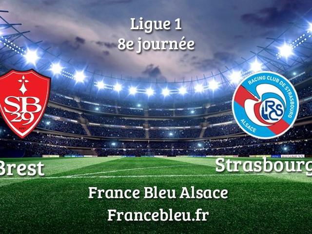 DIRECT - Ligue 1 : Suivez le match du Racing Club de Strasbourg face à Brest
