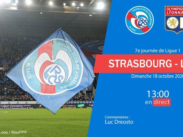 DIRECT - Ligue 1 : Suivez le match Racing Club de Strasbourg - Olympique lyonnais