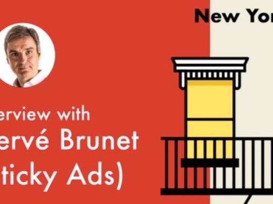 [Oui Are New York] Hervé Brunet (Sticky Ads): première boîte vendue à Comcast pour 110 millions de dollars