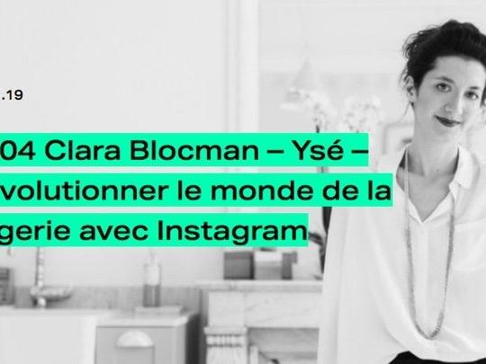 [PODCAST] Clara Blocman (Ysé): révolutionner le monde de la lingerie avec Instagram