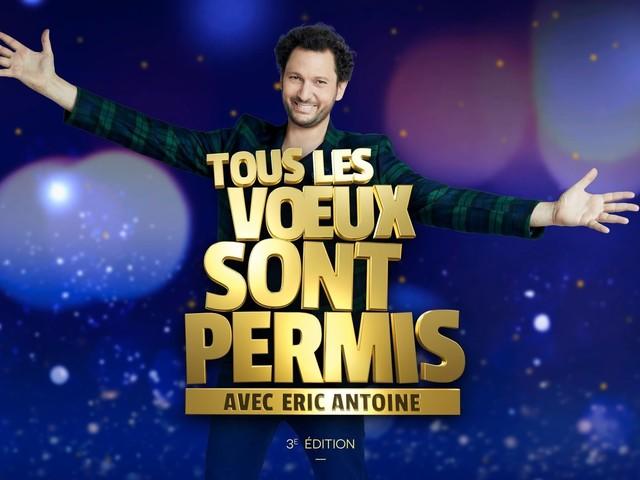 Nouvelle édition de Tous les voeux sont permis, le 25 décembre sur M6 (avec Éric Antoine).
