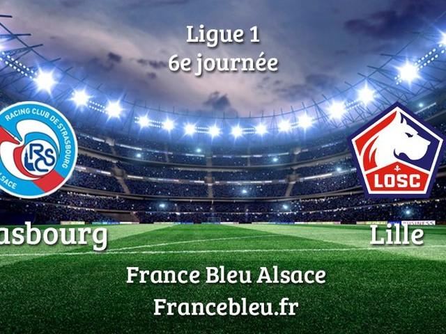 DIRECT - Ligue 1 : Suivez le match du Racing Club de Strasbourg face à Lille