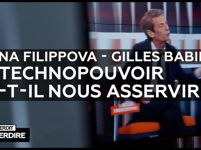 Interdit d'interdire : Diana Filippova – Gilles Babinet : le technopouvoir va-t-il nous asservir ?