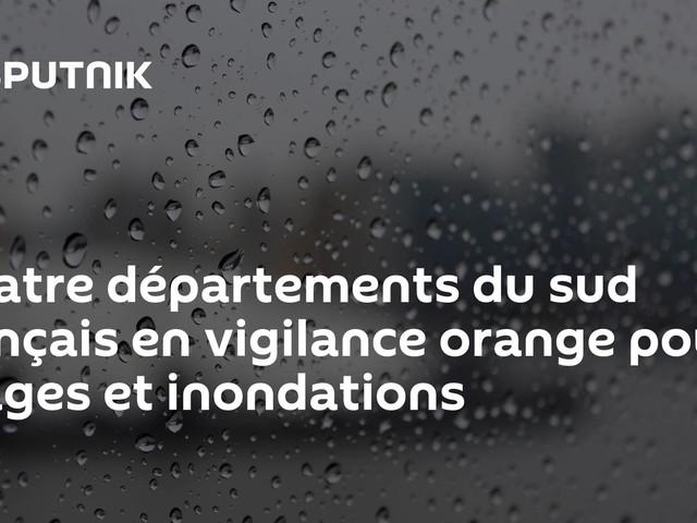 Quatre départements du sud français en vigilance orange pour orages et inondations