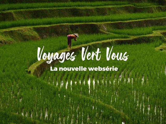 Voyages Vert Vous - Épisode 2 : Bali, loin du tourisme de masse et près des rizières en terrasses