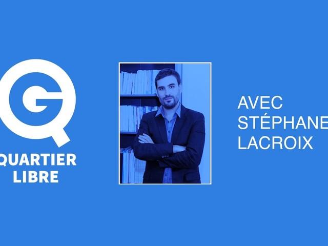 Quartier Libre – Stéphane Lacroix : « Monde arabe : un nouveau moment révolutionnaire »