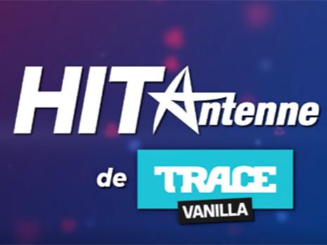 HIT ANTENNE de TRACE Vanilla, la nouvelle émission musicale d'Antenne Réunion