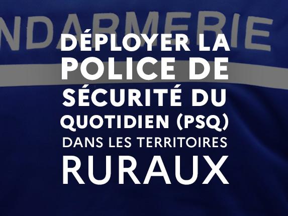 Déployer la police de sécurité du quotidien (PSQ) dans les territoires ruraux