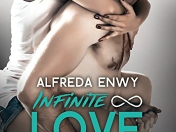 Nos infinies insomnies: Infinite Love, Tome 4- Alfreda Enwy