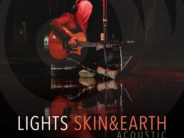 Chronique Express : LIGHTS - Skin & Earth Acoustic