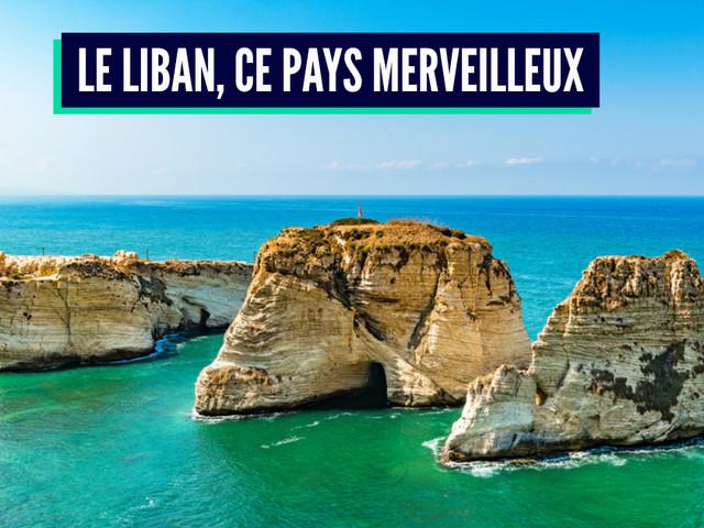 Top 10 des trucs cool à voir au Liban, la magnificence est présente