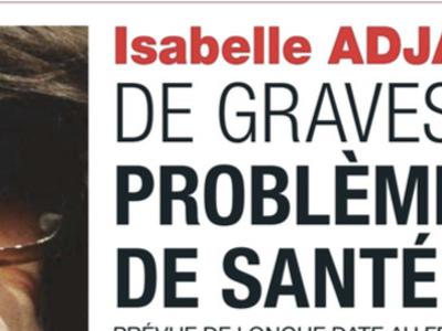 Isabelle Adjani, drame, de graves problème de santé