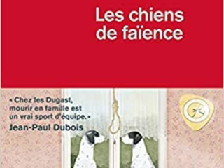 Des chiens de faïence -Thomas Louis (rentrée août 2021)