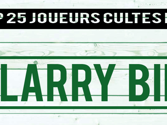 Top 25 joueurs cultes NBA : Larry Bird