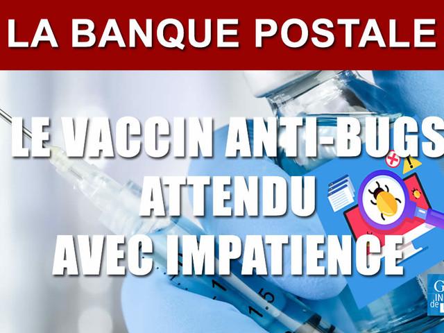 La Banque Postale : service momentanément indisponible... Le vaccin anti-bug se fait attendre