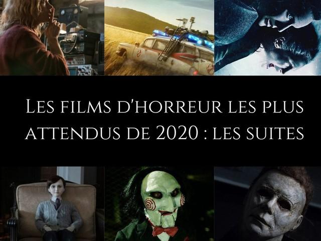 Les films d'horreur les plus attendus en 2020 : les suites