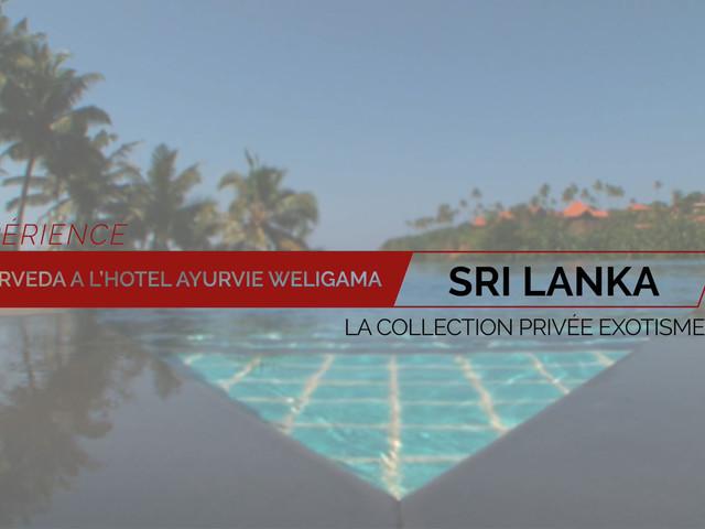 Expérience Ayurveda à l'hôtel Ayurvie Weligama au Sri Lanka - Exotismes Collection Privée