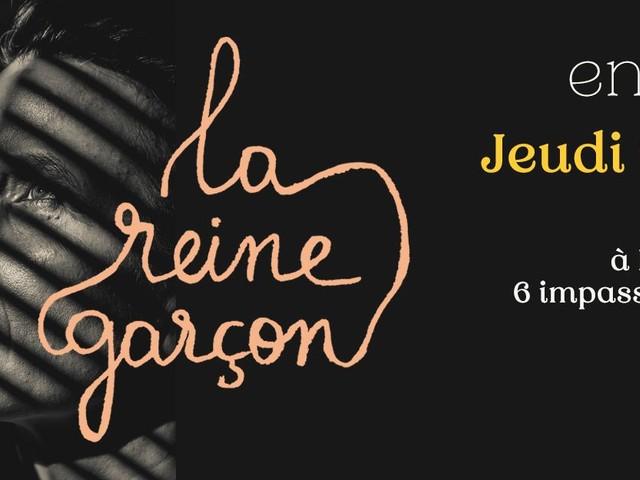 2X2 places pour La Reine Garçon à l'Auguste Théâtre à Paris
